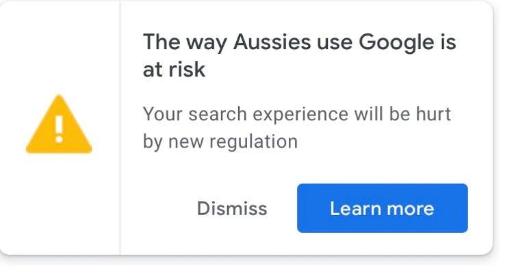 Alert message from Google that reads: 'The way Aussies use Google is a risk Your search experience will be hurt by new regulation