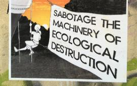 Sabotage the Machinery of Ecological Destruction, political poster in Melbourne 2018. | Photography by Flavia Marcello
