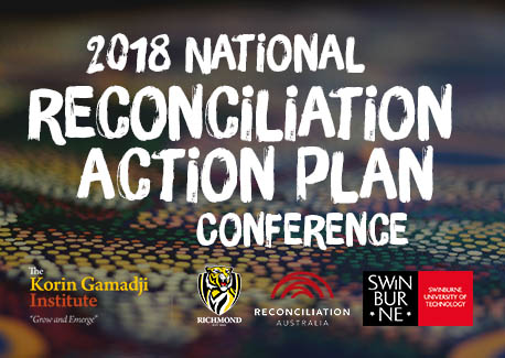The 2018 National Reconciliation Action Plan Conference promotional banner including logos for The Korin Gamadji Institute, Richmond Football Club, Reconciliation Australia and Swinburne University of Technology.