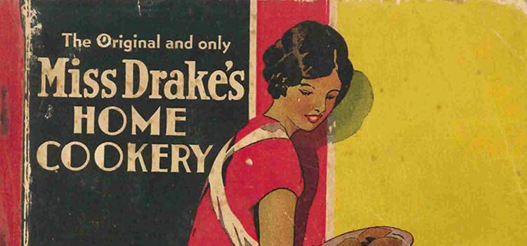 Cover artwork for 'The Original and only Miss Drake's Home Cookery book' (1940) in the Swinburne Commons collection